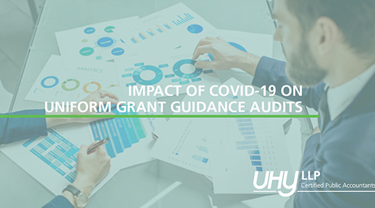 IMPACT OF COVID-19 ON UNIFORM GRANT GUIDANCE AUDITS