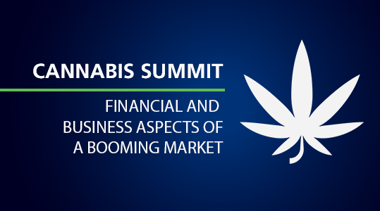 CANNABIS SUMMIT: FINANCIAL AND BUSINESS ASPECTS OF A BOOMING MARKET