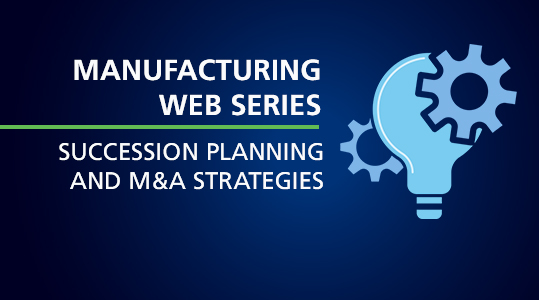 SUCCESSION PLANNING AND M&A STRATEGIES